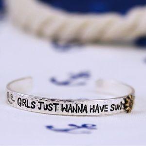 """Jewelry - Open bangle cuff - """"girl just wanna have sun"""""""